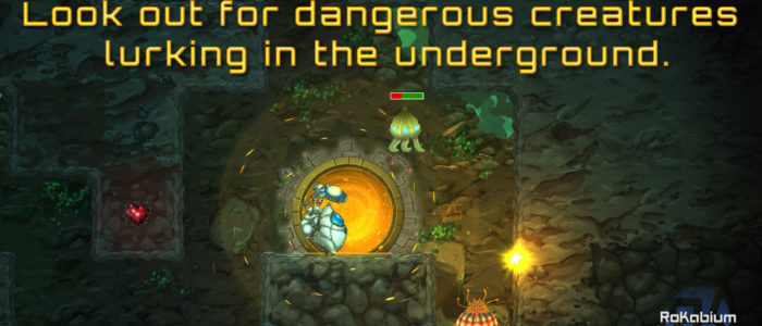Look out for dangerous creatures lurking in the underground.